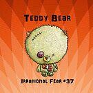 Teddy Bear - Irrational Fear #37 by ILoveTheQuirky