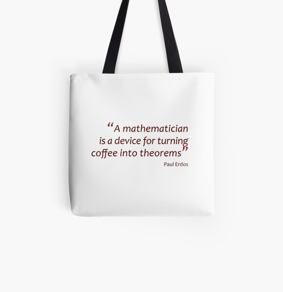 A mathematician turns coffee into theorems (Amazing Sayings) All Over Print Tote Bag