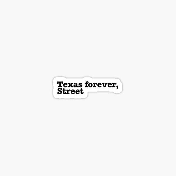 Texas Forever, Street Sticker