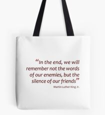In the end we will remember... (Amazing Sayings) Tote Bag