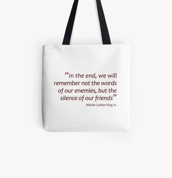 In the end we will remember... (Amazing Sayings) All Over Print Tote Bag
