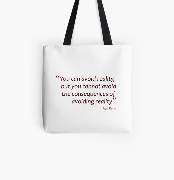 You can avoid reality, but you cannot avoid the consequences... (Amazing Sayings) All Over Print Tote Bag