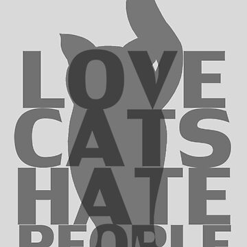 Love Cats Hate People by jrivers