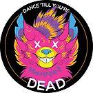Dance 'Till You're Dead by N E T H A R T I C