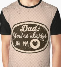 Dad You Are Always In My Heart Graphic T-Shirt