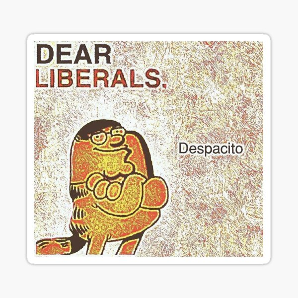 these liberals be like Sticker