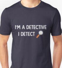 I'm A Detective I Detect - Maggie Sawyer Unisex T-Shirt