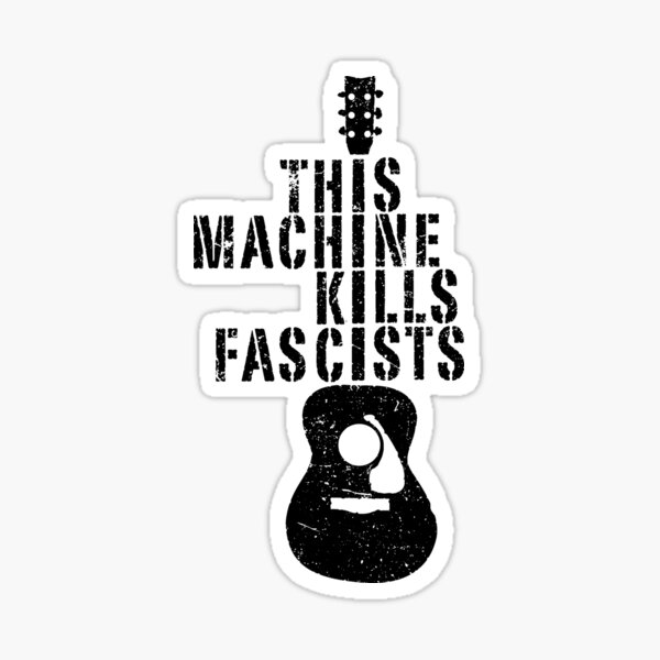This Machine Kills Fascists Sticker