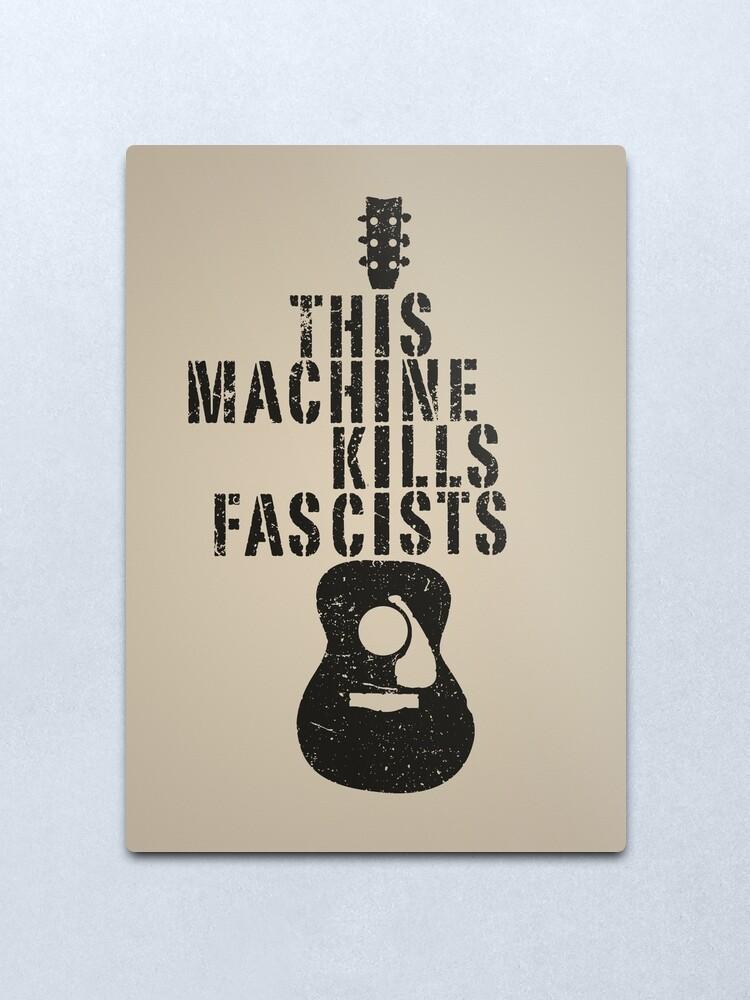 Alternate view of This Machine Kills Fascists Metal Print