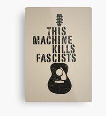 This Machine Kills Fascists Metal Print