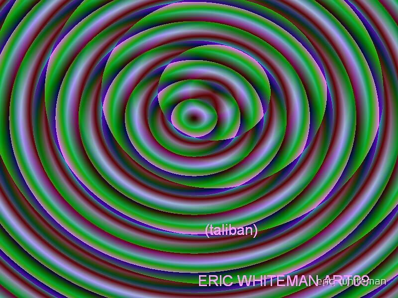 (TALIBAN ) ERIC WHITEMAN  ART  by eric  whiteman