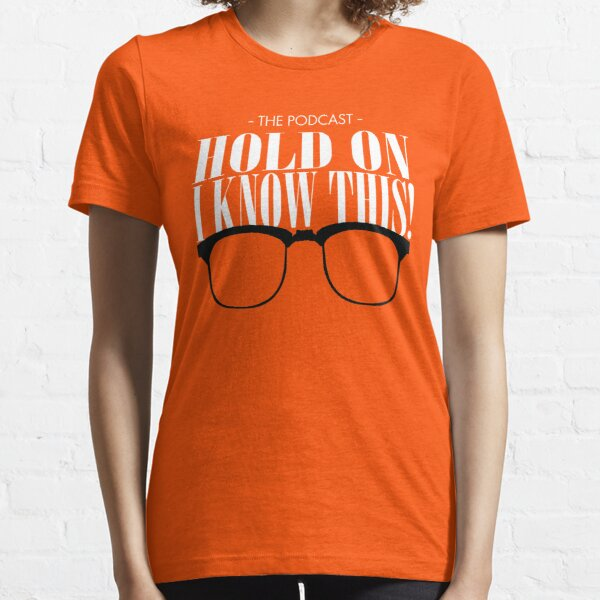 Hold On I Know This! Essential T-Shirt