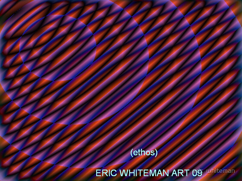 (ETHOS ) ERIC WHITEMAN  ART  by eric  whiteman