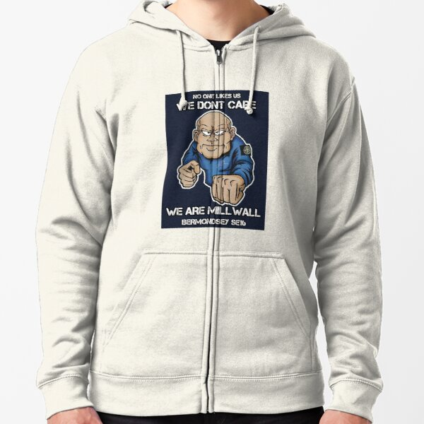 Millwall No one likes us we don't care Bermondsey SE16 Zipped Hoodie