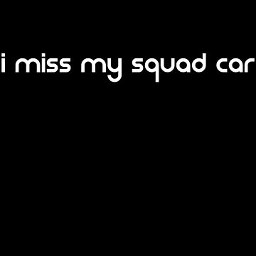 I Miss My Squad Car Retired Police Officer Hero T Shirt by Corauction