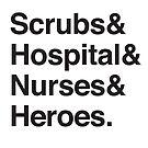 Scrubs & Hospital & Nurses & Heroes. by jazzydevil
