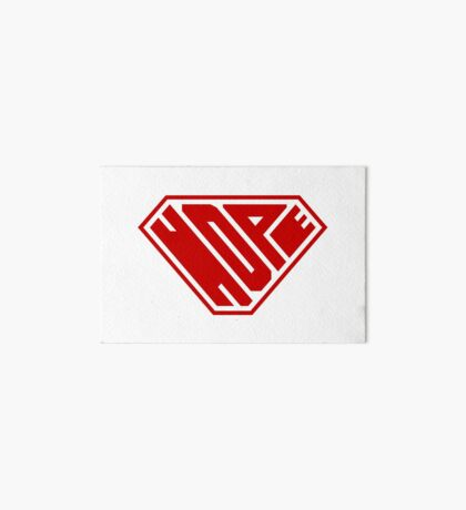 Hope SuperEmpowered (Red) Art Board Print