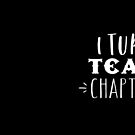 I turn TEA into chapters (funky writers design) by jazzydevil