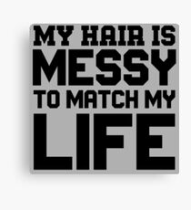 Messy Hair Quotes Canvas Prints Redbubble