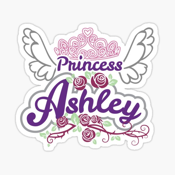 Princess Ashley - Personalized Name Gifts - Princess Birthday Gift for Ashley Sticker