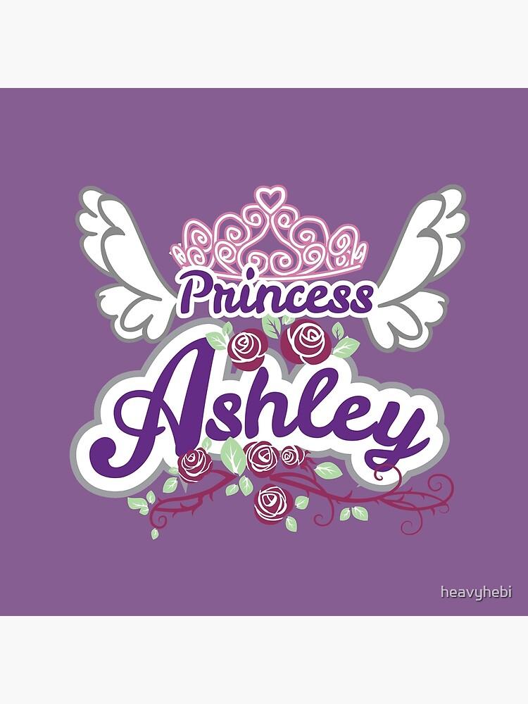 Princess Ashley - Personalized Name Gifts - Princess Birthday Gift for Ashley by heavyhebi