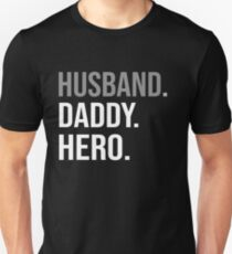 Husband Daddy Hero TShirt Father Day Gift Shirt Unisex T-Shirt