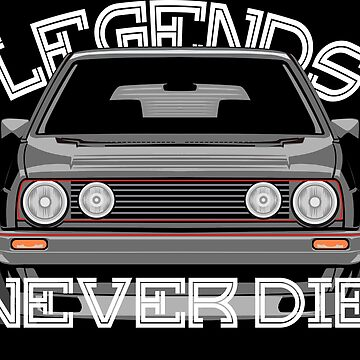 Golf 2 GTI MK2 & quot; Legends Never Die & quot; by glstkrrn