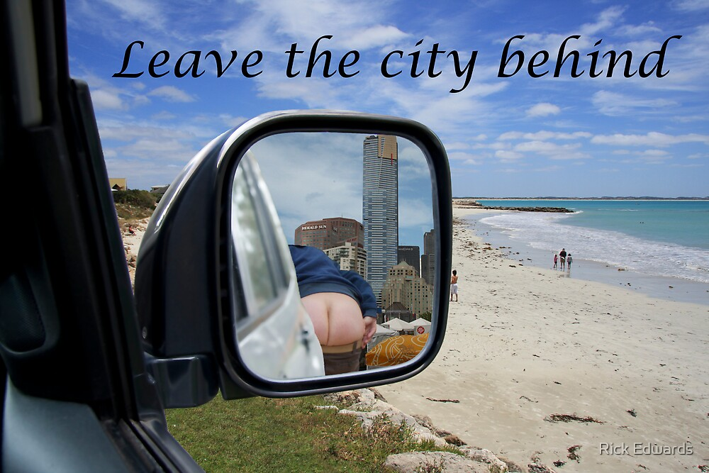Leave the city behind by Rick Edwards