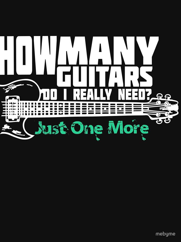 ¿Cuántas guitarras realmente necesito? Sólo uno más de mebyme