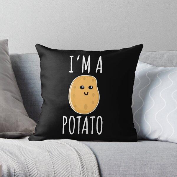 I'm a Potato - Funny Potato gift Throw Pillow