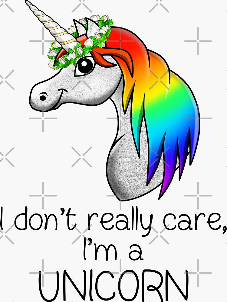 Pride humor Statement - I Dont Really Care, Im a Unicorn by talgursmusthave
