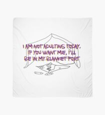 I am NOT adulting today Scarf