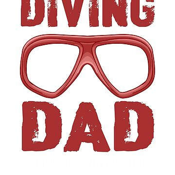 Great Tee For Diving Dad. Father's Day Shirt From Kids. by phungngocquynh