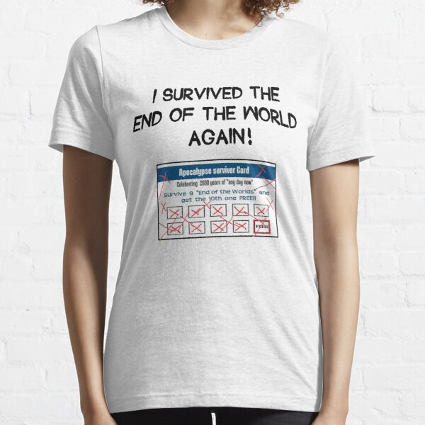 Survived the Apocalypse Essential T-Shirt
