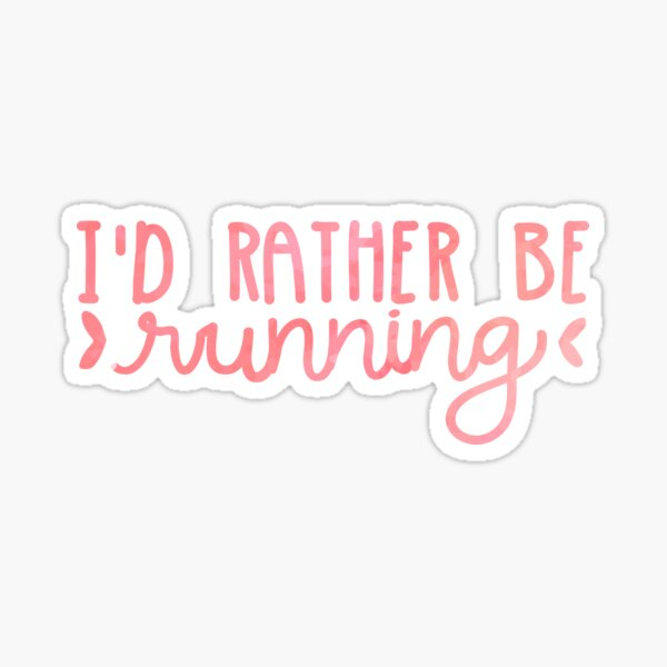 I'd Rather Be Running (pink) Sticker