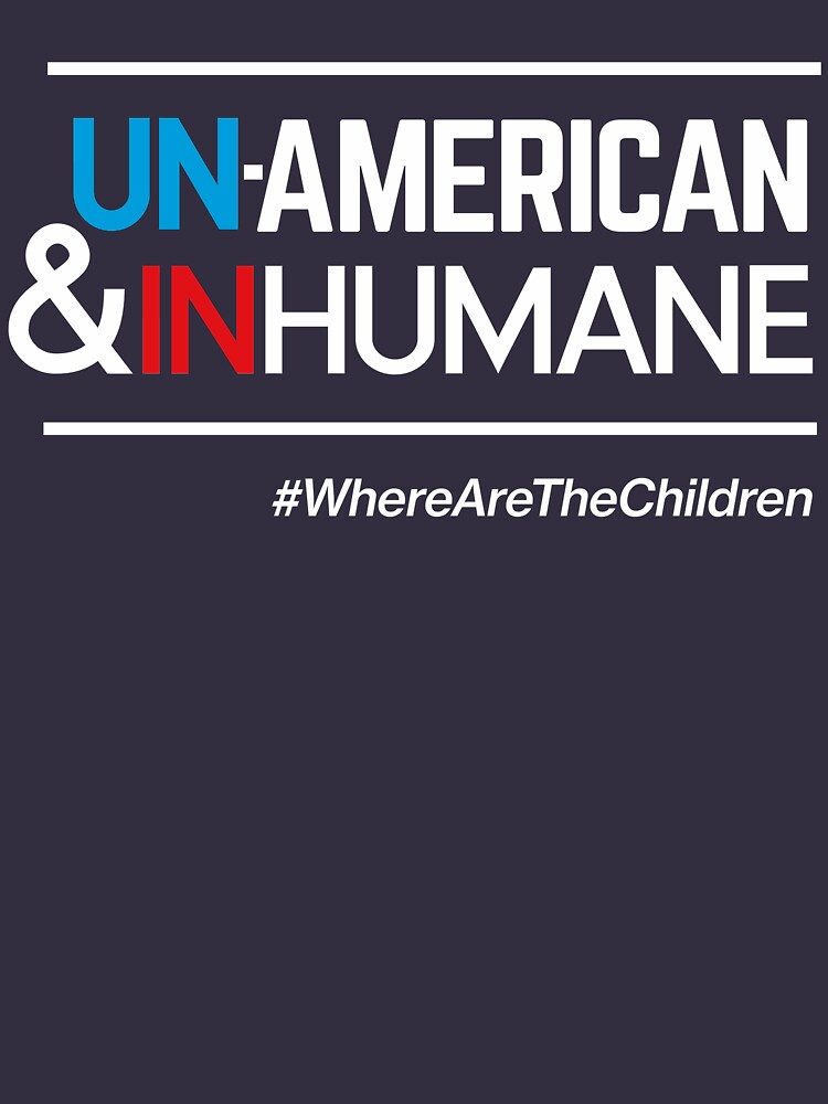 Unamerikanisch und unmenschlich, #WhereAreTheChildren von BootsBoots