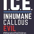 ICE Akronym: Inhumane Callous Evil, #woer die Kinder von BootsBoots
