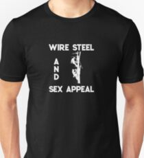 Power Lineman Design Wire Steel and Sex Appeal Unisex T-Shirt