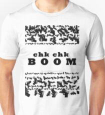 Lots of guns - Chk Chk BOOOM Unisex T-Shirt