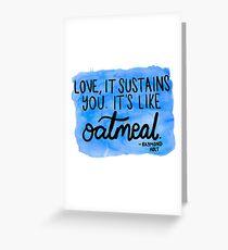 "Raymond Holt: ""It's like oatmeal"" Greeting Card"