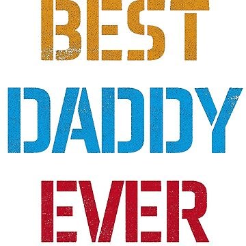 Fathers Day Gifts | Best Dad Ever by tanim12