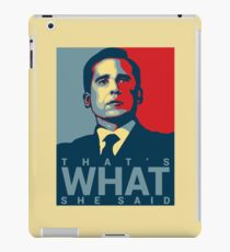 That's What She Said - Michael Scott - The Office US iPad Case/Skin