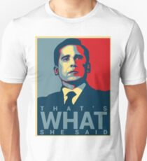 That's What She Said - Michael Scott - The Office US T-Shirt