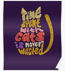 Time Spent With Cats: Cat Lovers Gifts and Apparel Poster