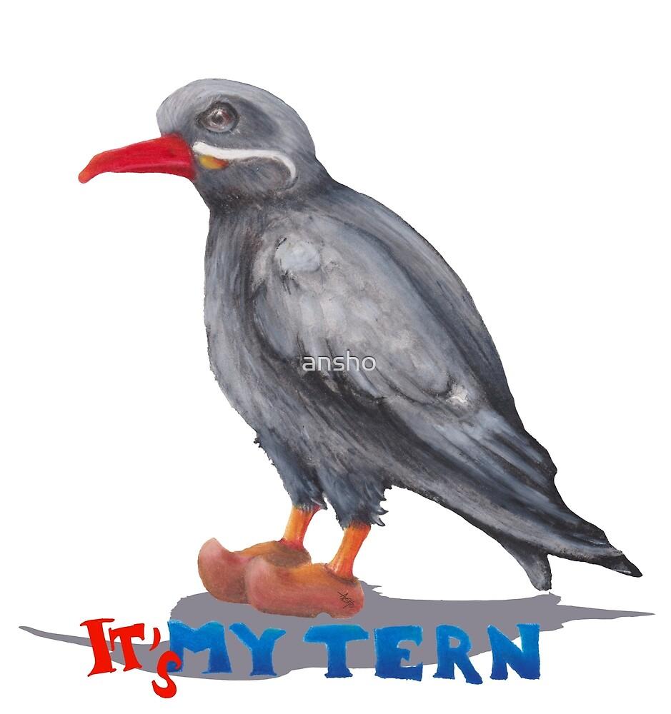 It's my tern by ansho
