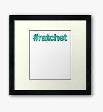 Ratchet Hashtag ! Joke Sarcastic Meme Framed Print