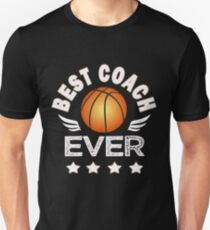 Awesome Basketball Coach Appreciaiton Gift Best Coach Ever Basketball Unisex T-Shirt