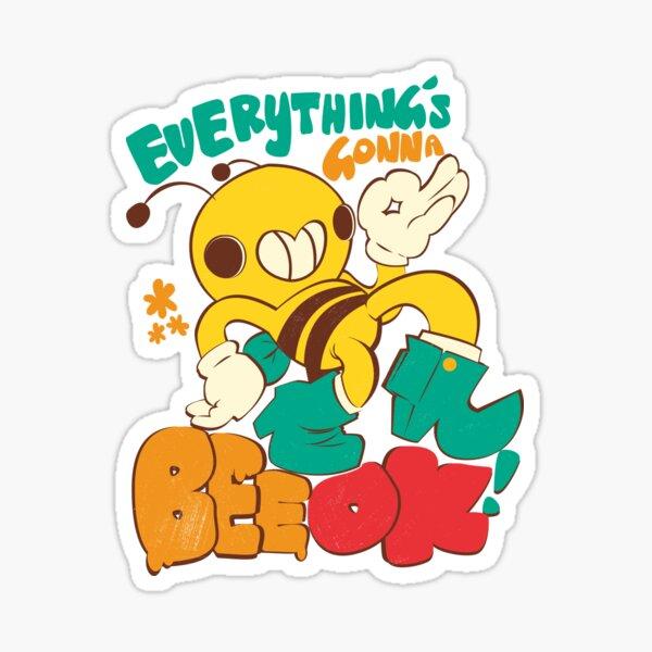 Everything's gonna Bee OK! by Indigo East Sticker