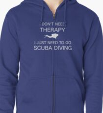 I Don't Need Therapy Zipped Hoodie