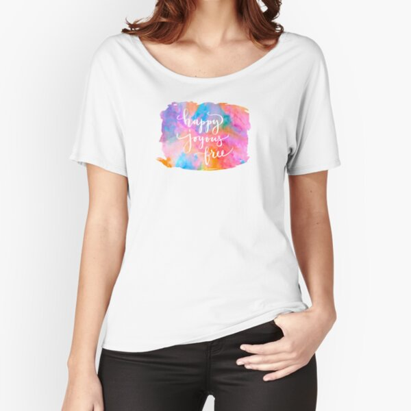 Happy Joyous Free  Relaxed Fit T-Shirt